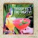 2005 Trader Vics Tiki Paty Cocktail Book 1